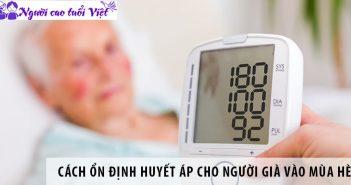 Cách ổn định huyết áp cho người già vào mùa hè