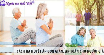 3 cách giúp hạ huyết áp đơn giản, an toàn cho người già