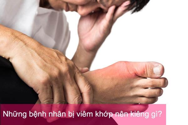 Những bệnh nhân bị viêm khớp nên kiêng gì?