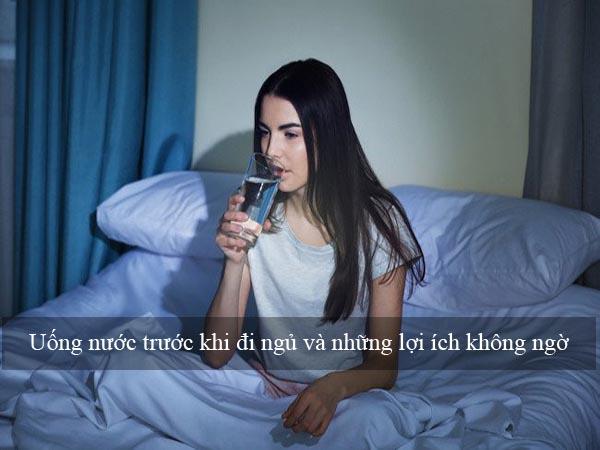 Có nên uống nước trước khi đi ngủ hay không? 1