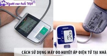 Cách sử dụng máy đo huyết áp điện tử tại nhà
