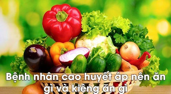 Người bị bệnh cao huyết áp nên ăn gì và kiêng ăn gì