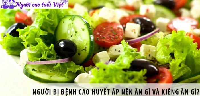 Người bị bệnh cao huyết áp nên ăn gì và kiêng ăn gì?