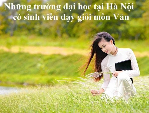 Những trường đại học có sinh viên dạy Văn giỏi nhất Hà Nội