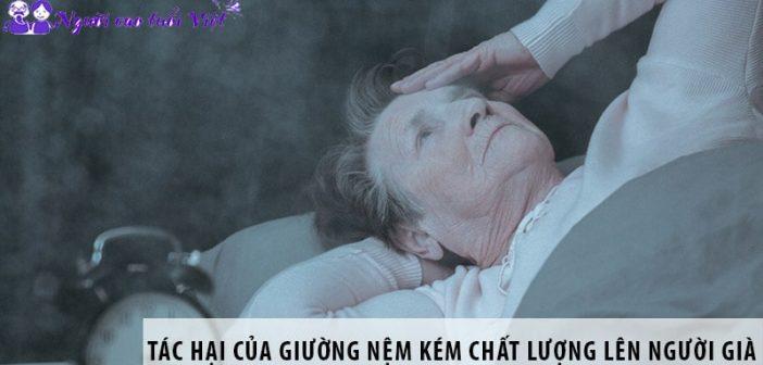 Tác hại của giường nệm kém chất lượng lên sức khỏe người cao tuổi